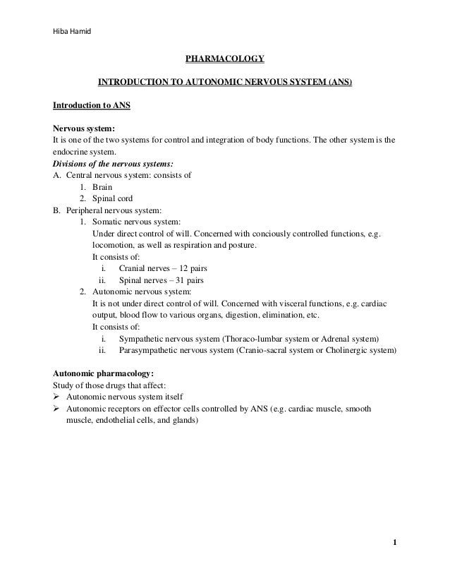 Hiba Hamid  PHARMACOLOGY INTRODUCTION TO AUTONOMIC NERVOUS SYSTEM (ANS) Introduction to ANS Nervous system: It is one of t...