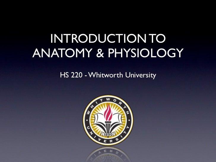 INTRODUCTION TOANATOMY & PHYSIOLOGY   HS 220 - Whitworth University