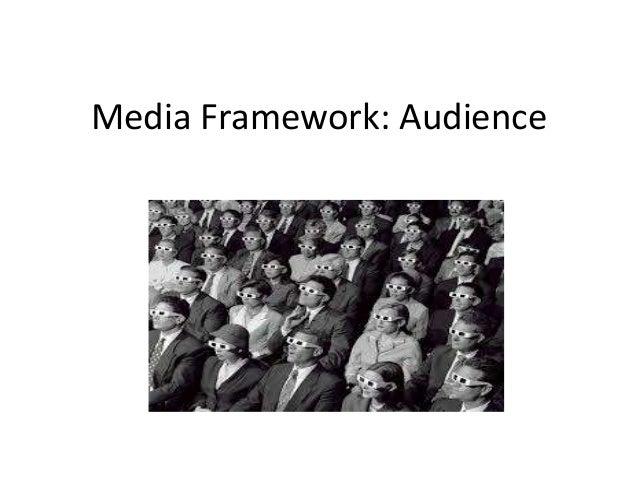 Media Framework: Audience