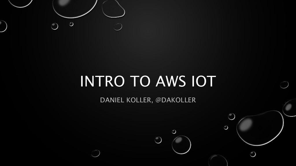 Intro to AWS IOT