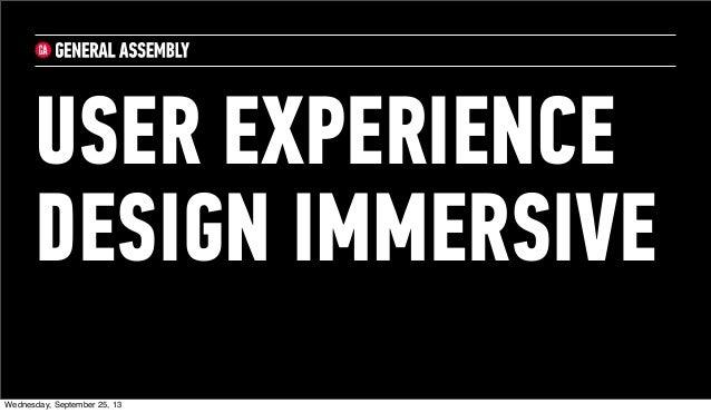 USER EXPERIENCE DESIGN IMMERSIVE Wednesday, September 25, 13