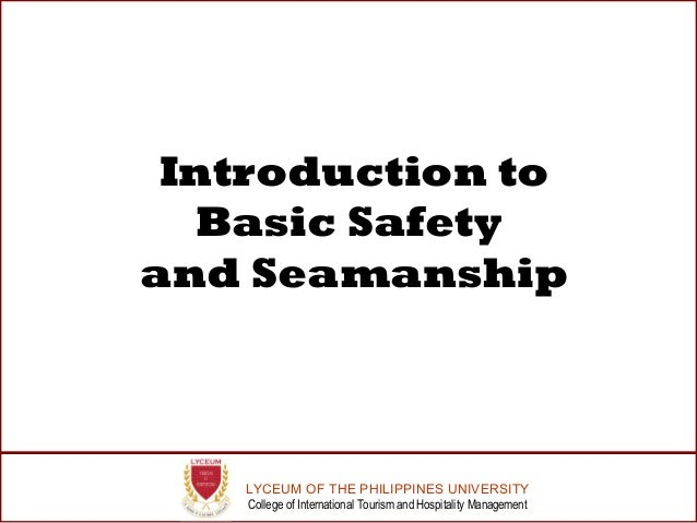 LYCEUM OF THE PHILIPPINES UNIVERSITY College of International Tourism and Hospitality Management Introduction to Basic Saf...