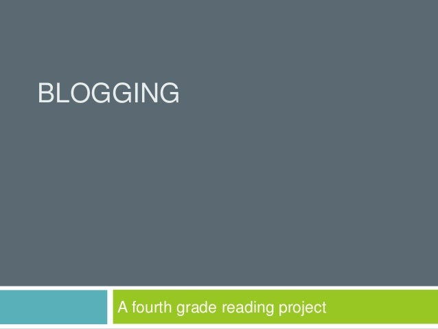 BLOGGING    A fourth grade reading project