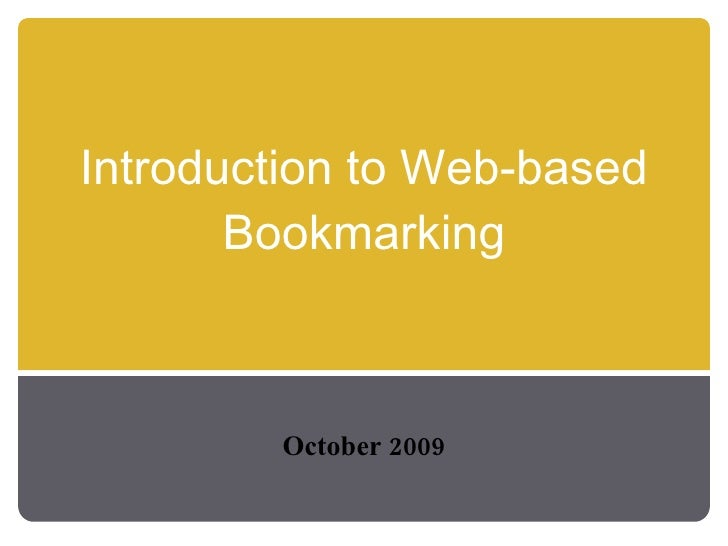 Introduction to Web-based Bookmarking October 2009