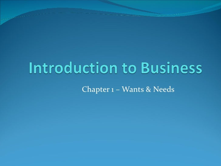 Chapter 1 – Wants & Needs