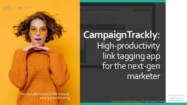 CampaignTrackly: High-productivity linktaggingapp forthenext-gen marketer The cool alternative to the manual, error-prone ...