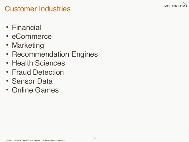 Customer Industries  • Financial  • eCommerce  • Marketing  • Recommendation Engines  • Health Sciences  • Fraud Detection...