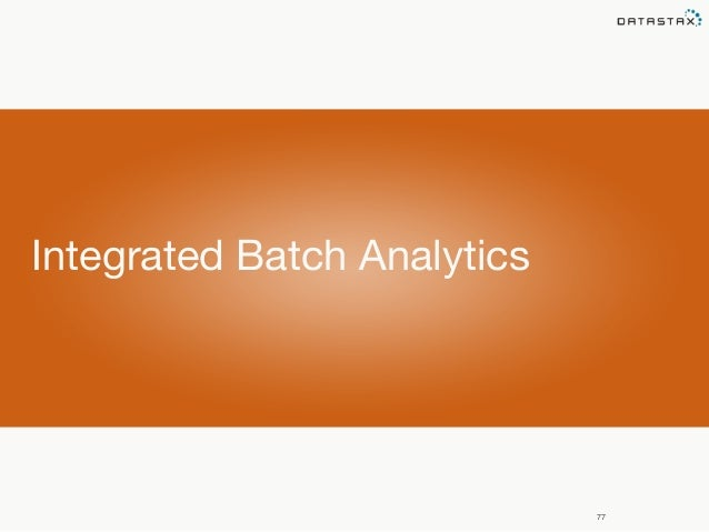 77  Integrated Batch Analytics