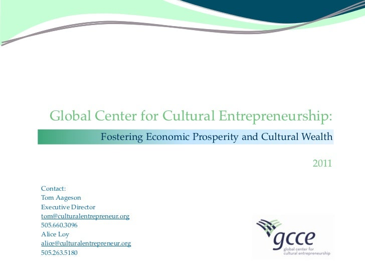 Global Center for Cultural Entrepreneurship:                   Fostering Economic Prosperity and Cultural Wealth          ...