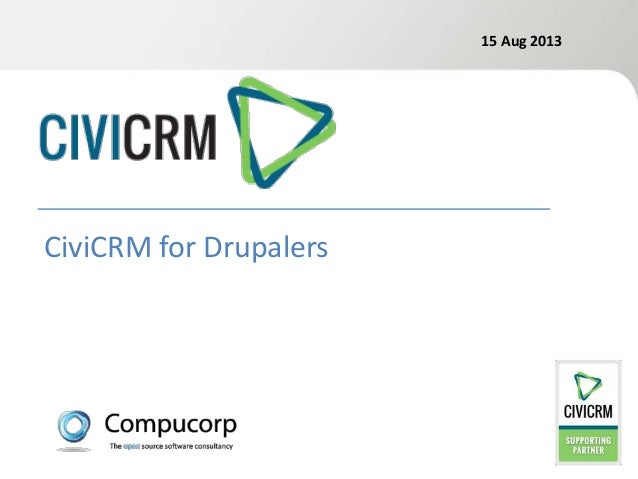 15 Aug 2013 CiviCRM for Drupalers
