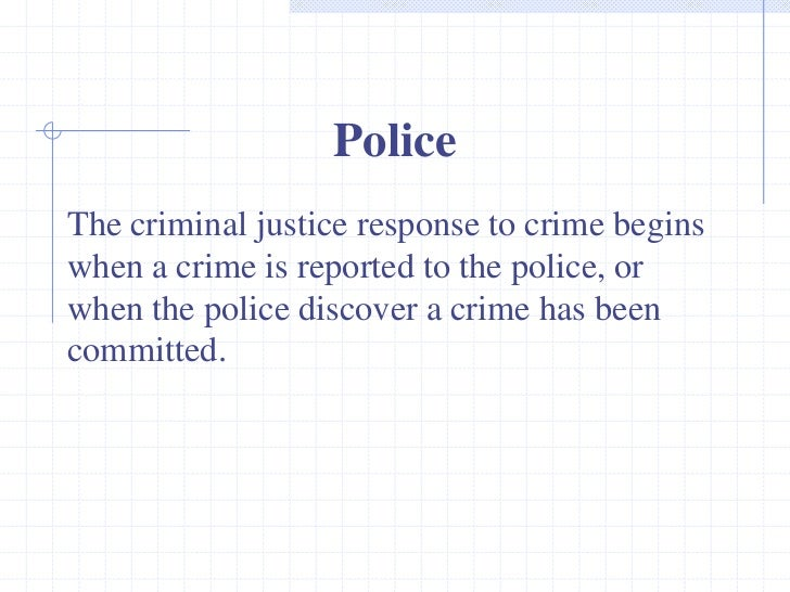introduction to the criminal justice system Chapter 1 • an introduction to crime and the criminal justice system 5 holidays with copious amounts of wine the children in the family grew.