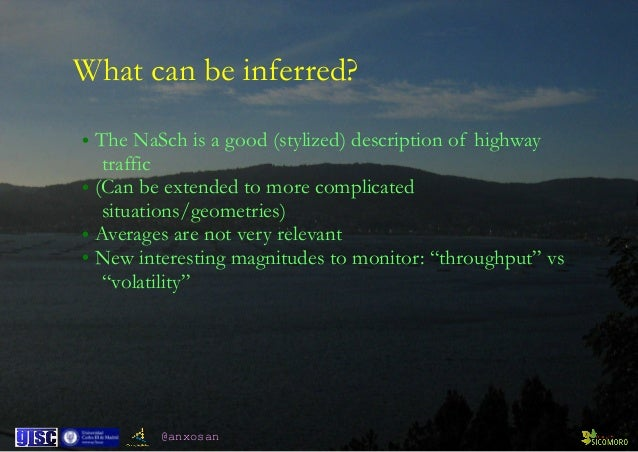 @anxosan • The NaSch is a good (stylized) description of highway  traffic • (Can be extended to more complicated  situat...