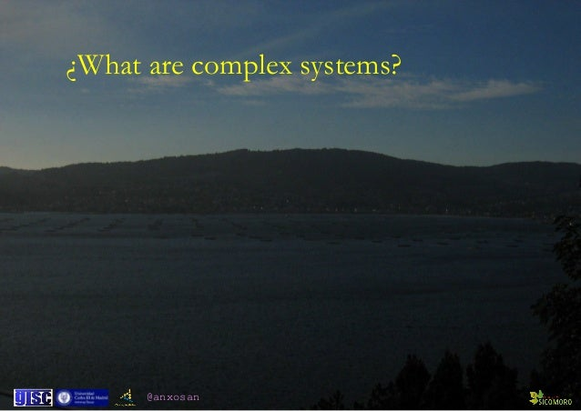 @anxosan ¿What are complex systems?