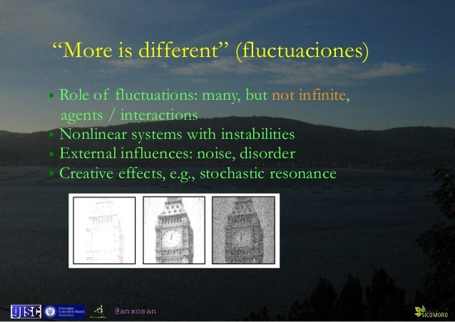 """@anxosan """"More is different"""" (fluctuaciones) • Role of fluctuations: many, but not infinite, agents / interactions • Nonl..."""