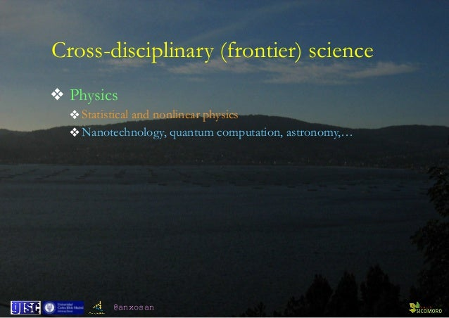 @anxosan Cross-disciplinary (frontier) science ❖ Physics ❖Statistical and nonlinear physics ❖Nanotechnology, quantum compu...