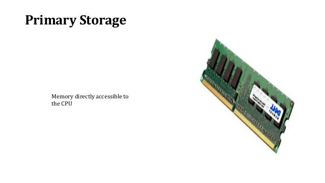 intro to computing for national diploma students primary storage memory directly accessible to the cpu