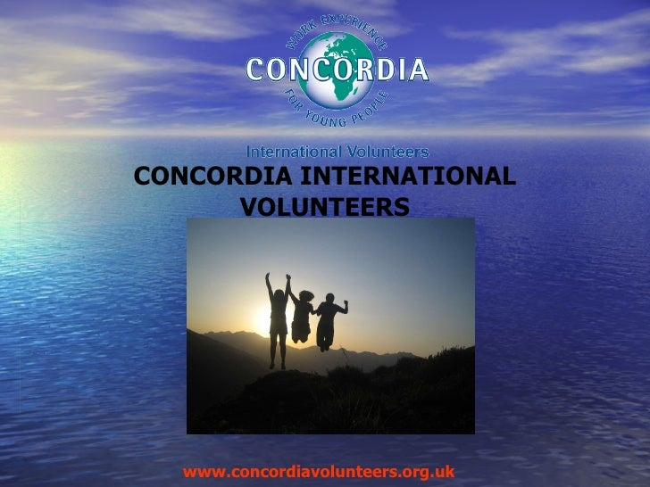 CONCORDIA INTERNATIONAL VOLUNTEERS www.concordiavolunteers.org.uk