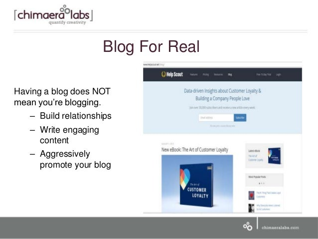 Having a blog does NOT mean you're blogging. – Build relationships – Write engaging content – Aggressively promote your bl...