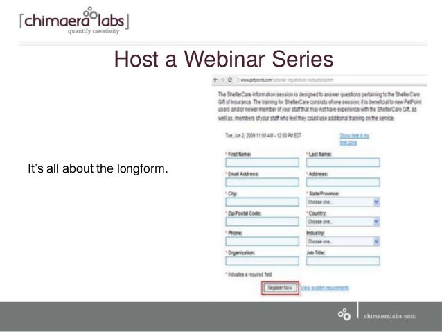 It's all about the longform. 19 Host a Webinar Series