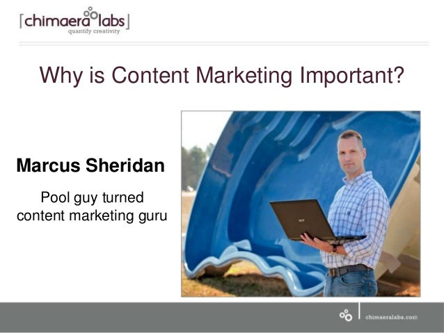 5 Marcus Sheridan Pool guy turned content marketing guru Why is Content Marketing Important?
