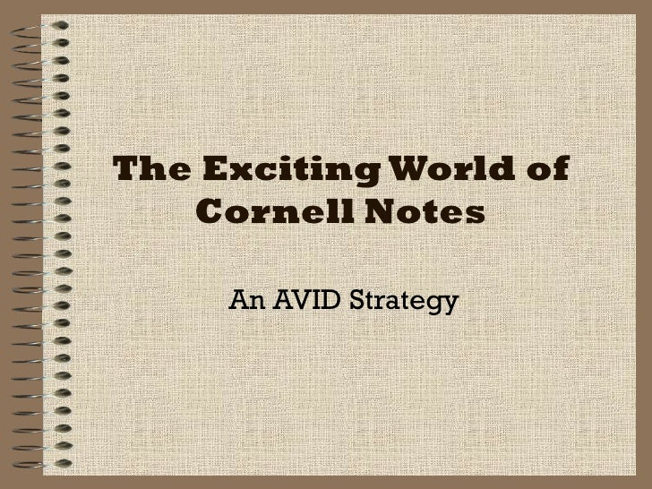 The Exciting World of Cornell Notes An AVID Strategy