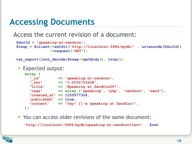Accessing Documents Access the current revision of a document:  $docId = 'speaking-at-zendcon';  $resp = $client->setUri('...