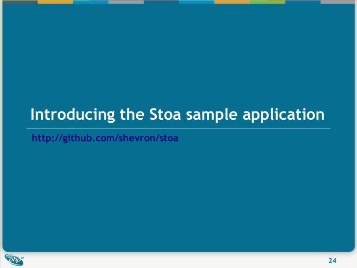 Introducing the Stoa sample application http://github.com/shevron/stoa                                               24