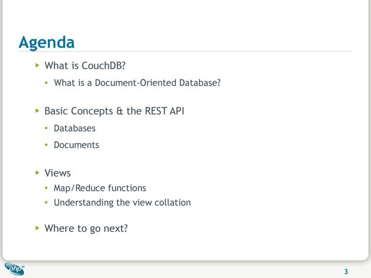 Agenda  ▶   What is CouchDB?      ●   What is a Document-Oriented Database?   ▶   Basic Concepts & the REST API      ●   D...