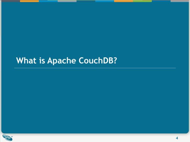 What is Apache CouchDB?                               4