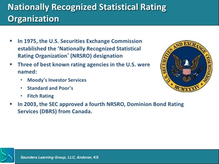 BREAKING DOWN 'Nationally Recognized Statistical Ratings Organization - NRSRO'