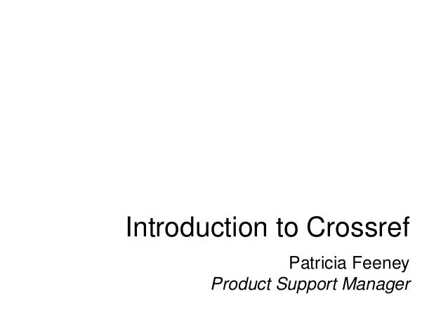 Introduction to Crossref Patricia Feeney Product Support Manager