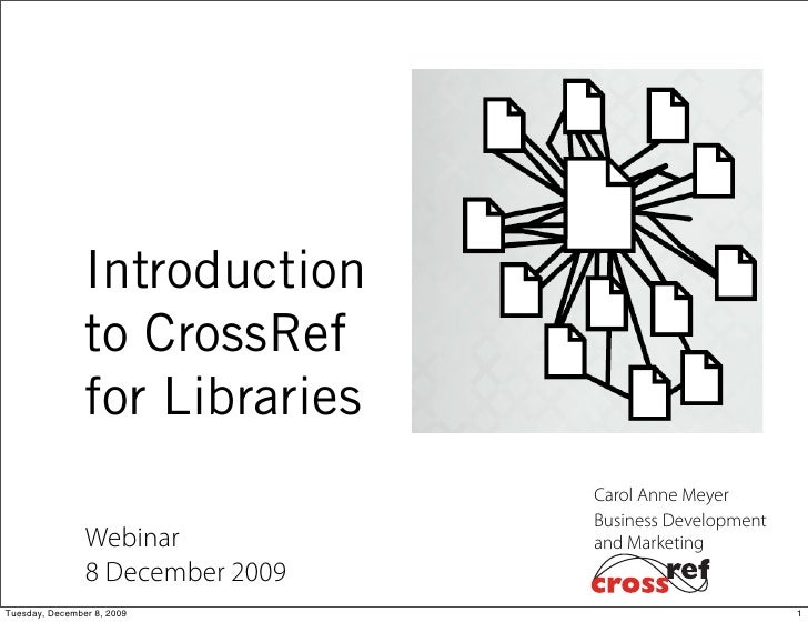 Introduction                 to CrossRef                 for Libraries                                   Carol Anne Meyer ...