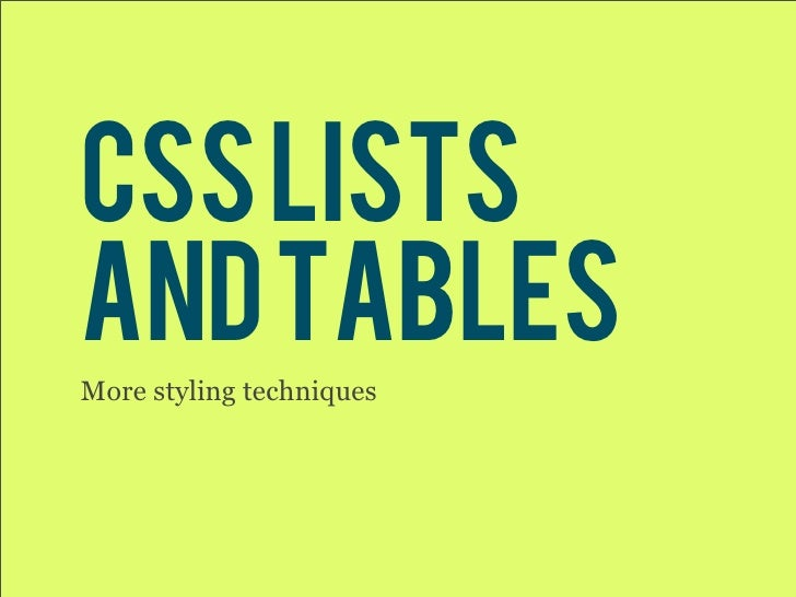 css lists and tables More styling techniques