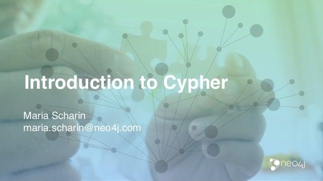 Maria Scharin maria.scharin@neo4j.com Introduction to Cypher