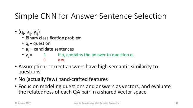 Simple CNN for Answer Sentence Selection • (qi, aij, yij) • Binary classification problem • qi – question • aij – candidat...