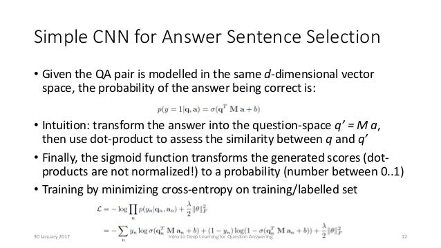 Simple CNN for Answer Sentence Selection • Given the QA pair is modelled in the same d-dimensional vector space, the proba...