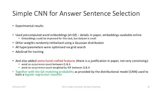 Simple CNN for Answer Sentence Selection • Experimental results • Used precomputed word embeddings (d=50) – details in pap...
