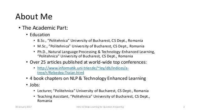 "About Me • The Academic Part: • Education • B.Sc., ""Politehnica"" University of Bucharest, CS Dept., Romania • M.Sc., ""Poli..."