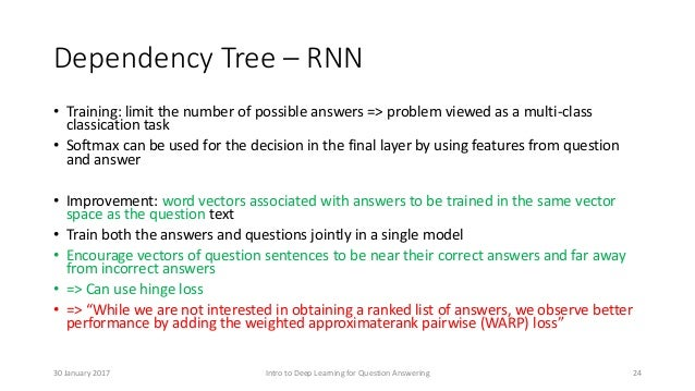 Dependency Tree – RNN • Training: limit the number of possible answers => problem viewed as a multi-class classication tas...
