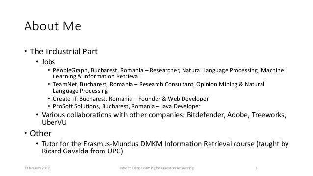 About Me • The Industrial Part • Jobs • PeopleGraph, Bucharest, Romania – Researcher, Natural Language Processing, Machine...