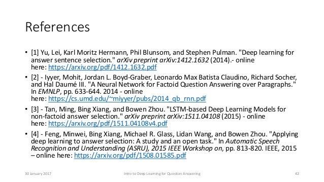 "• [1] Yu, Lei, Karl Moritz Hermann, Phil Blunsom, and Stephen Pulman. ""Deep learning for answer sentence selection."" arXiv..."
