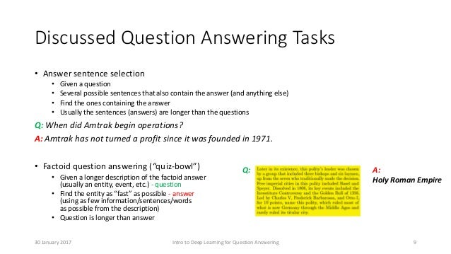 Discussed Question Answering Tasks • Answer sentence selection • Given a question • Several possible sentences that also c...