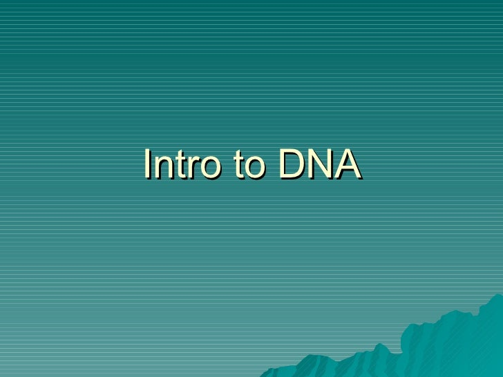 Intro to DNA