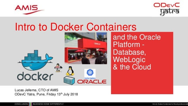Intro to Docker Containers and the Oracle Platform – Database, WebLo…