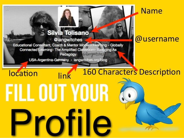 Name @username 160 Characters Descrip5on Fill out your Profile loca5on link