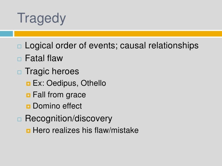 the tragic flaw in character leads to the demise of oedipus A tragic flaw is a character trait that causes the downfall of the hero  in oedipus rex, oedipus' downfall is also caused by his own pride, and by ignoring the.