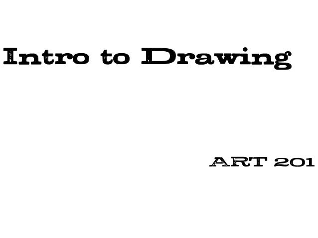 Intro to Drawing ART 201