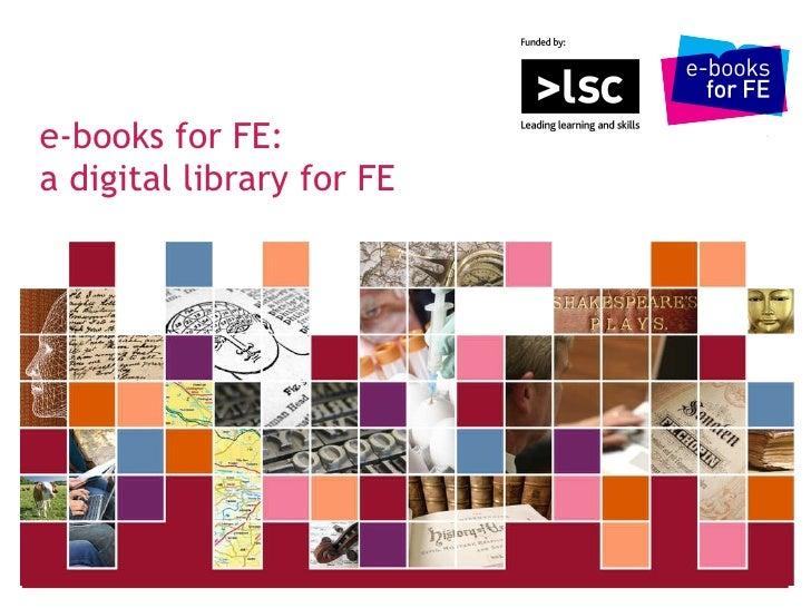 e-books for FE: a digital library for FE