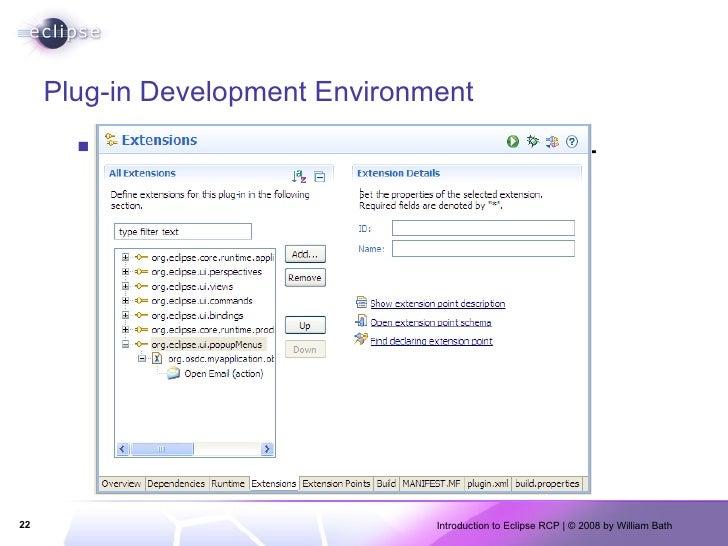 Plug-in Development Environment <ul><li>Provides Editors to deal with Plug-in.xml, Feature.xml, products etc. </li></ul>