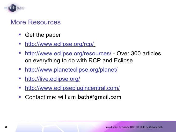 More Resources <ul><li>Get the paper </li></ul><ul><li>http://www.eclipse.org/rcp/   </li></ul><ul><li>http://www.eclipse....